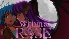 Within a Rose
