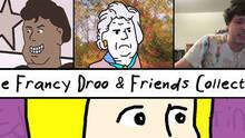 The Francy Droo & Friends Collection