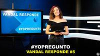 Vandal TV: #YoPregunto Vandal Answers #5