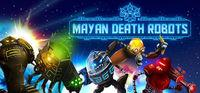 Imagen Mayan Death Robots: Arena