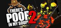 Pantalla There's Poop In My Soup: Number 2