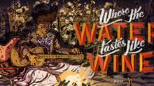 Imagen 41 de Where The Water Tastes Like Wine