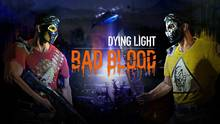 Imagen 1 de Dying Light: Bad Blood