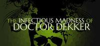 The Infectious Madness of Doctor Dekker is now available on Steam
